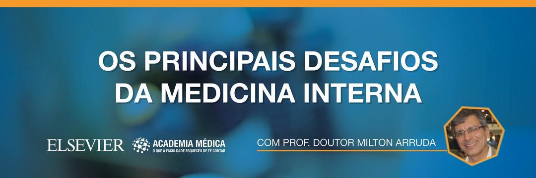 Videoaula: Os principais desafios da Medicina Interna