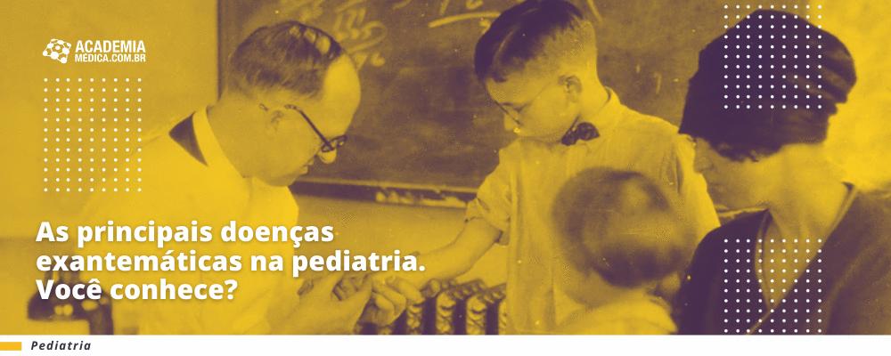 As principais doenças exantemáticas na pediatria. Você conhece?