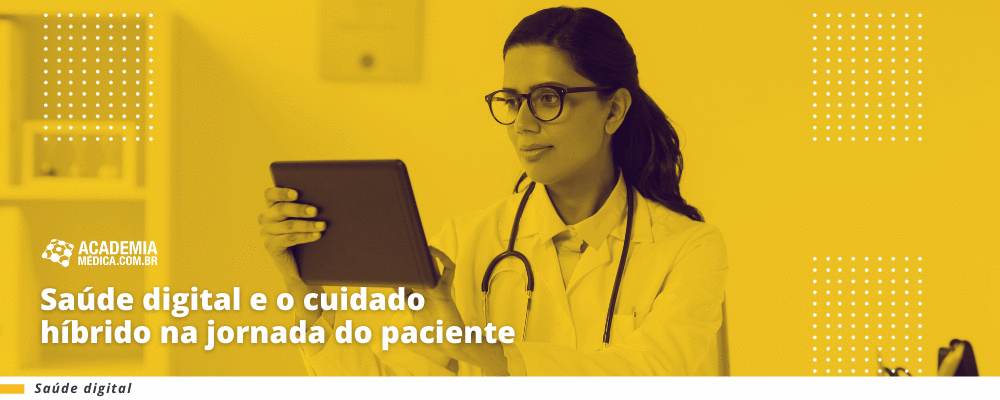 Saúde digital e o cuidado híbrido na jornada dopaciente