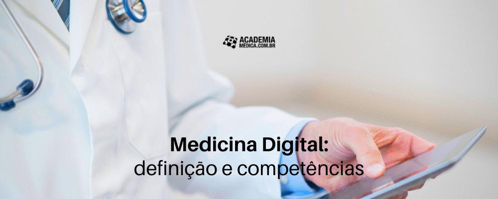 Medicina Digital: definição e competências