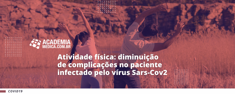 Atividade física: diminuição de complicações no paciente infectado pelo vírus Sars-Cov2