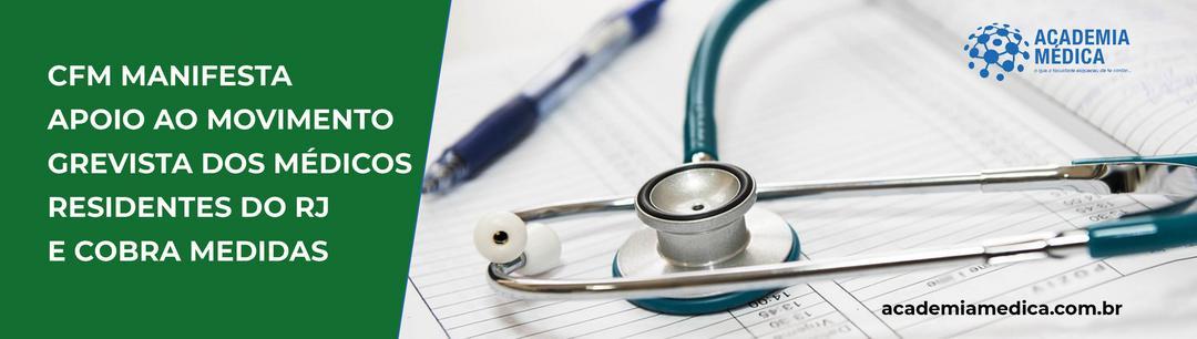 CFM manifesta apoio ao movimento grevista dos médicos residentes do RJ e cobra medidas