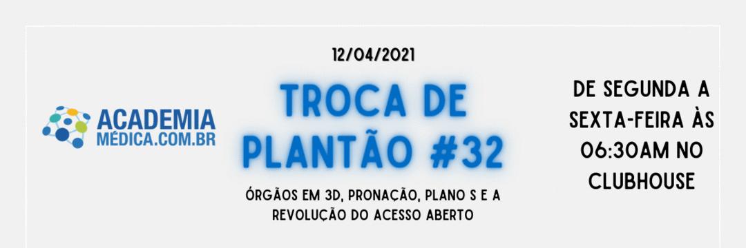 TP #32: Órgãos em 3D, pronação, plano S e a revolução do acesso aberto