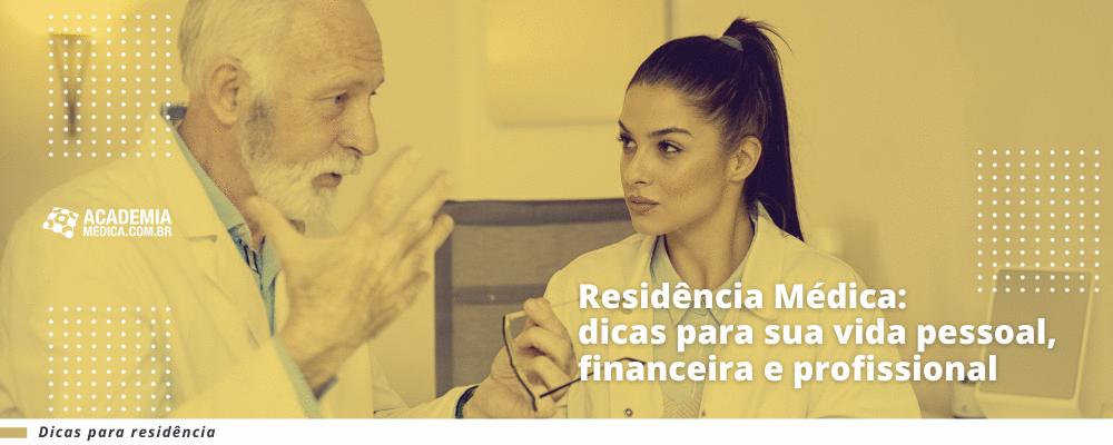 Residência Médica: dicas para sua vida pessoal, financeira e profissional