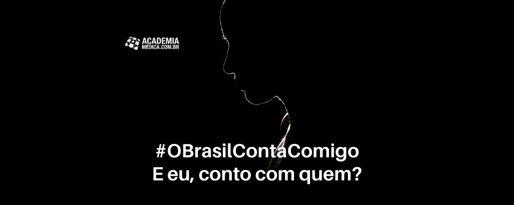 #OBrasilContaComigo: E eu, conto com quem?