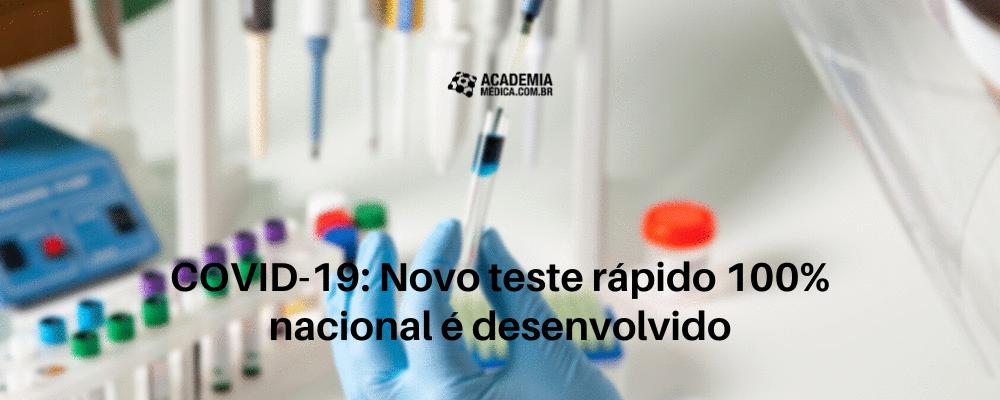 COVID-19: novo teste rápido 100% nacional é desenvolvido