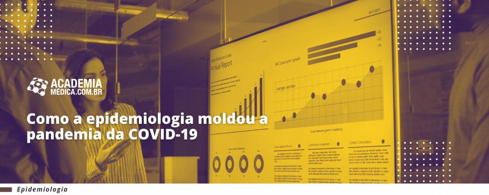 Como a epidemiologia moldou a pandemia da COVID-19