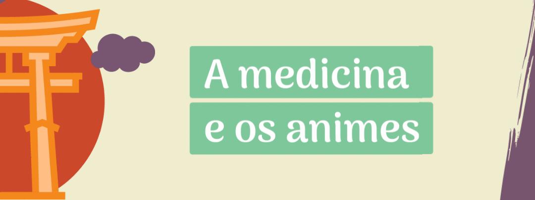 Novo Curso A Medicina e os Animes