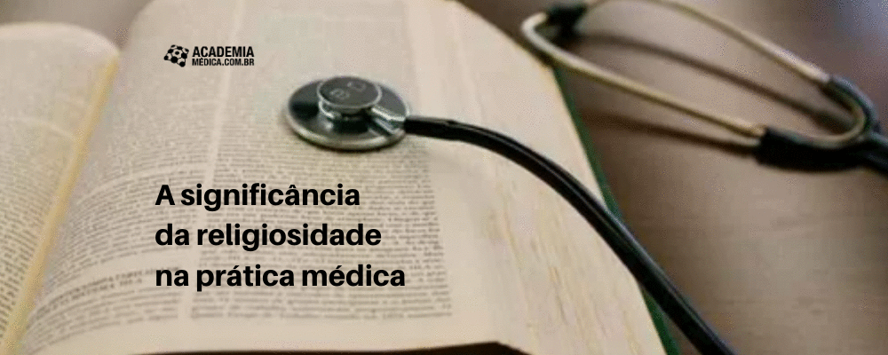 A significância da religiosidade na prática médica