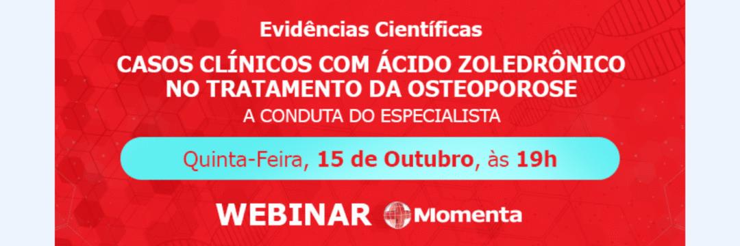 Webinar - Casos clínicos com Ácido Zoledrônico no tratamento da Osteoporose - A conduta do especialista