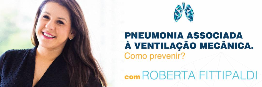 Pneumonia associada à ventilação mecânica: como prevenir?