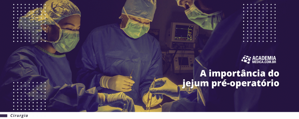 A importância do jejum pré-operatório