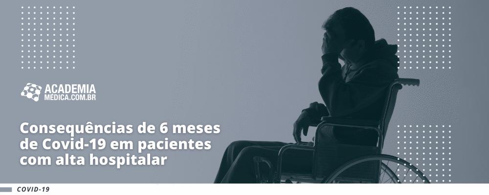 Consequências de 6 meses de Covid-19 em pacientes com alta hospitalar