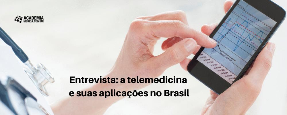Entrevista: a telemedicina e suas aplicações no Brasil
