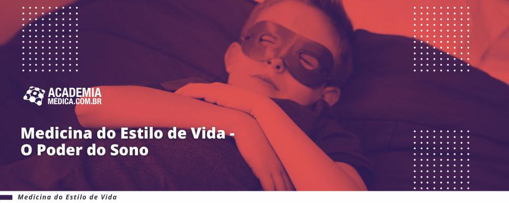 Medicina do Estilo de Vida - O Poder do Sono