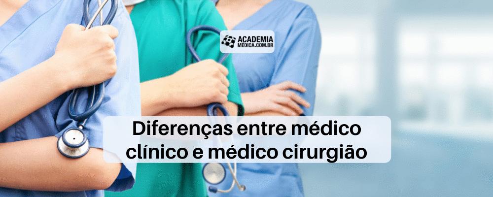Diferenças entre médico clínico e médico cirurgião