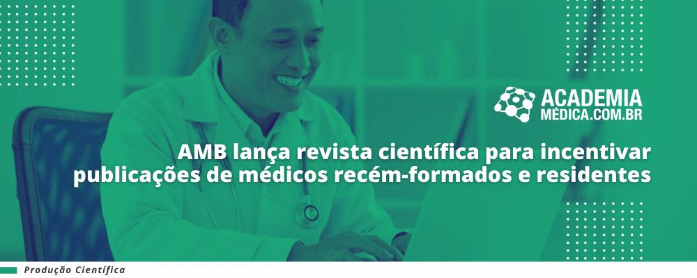 AMB lança revista científica para incentivar publicações de médicos recém-formados e residentes