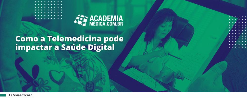 Como a Telemedicina pode impactar a Saúde Digital