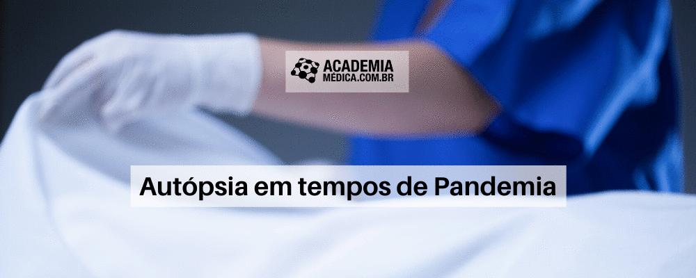 Autópsia em tempos de Pandemia