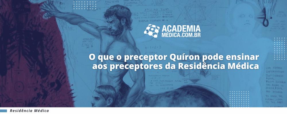 O que o preceptor Quíron pode ensinar aos preceptores da Residência Médica