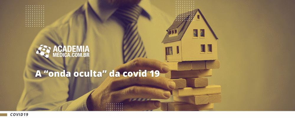 """A """"onda oculta"""" da COVID-19"""