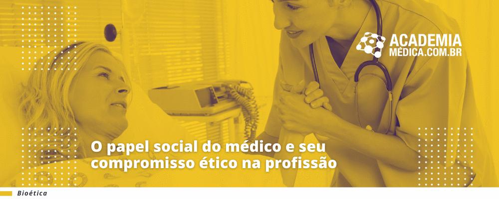 O papel social do médico e seu compromisso ético na profissão