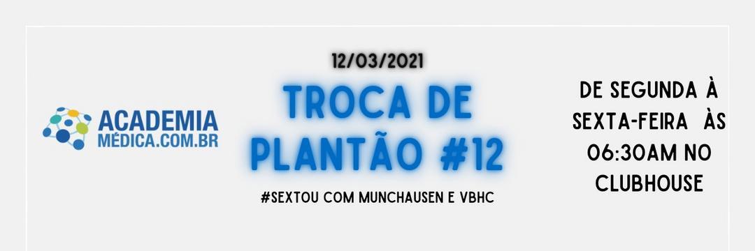 Troca de Plantão #12: sextou com Munchausen e VBHC