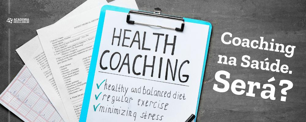 Coaching na Saúde. Será?