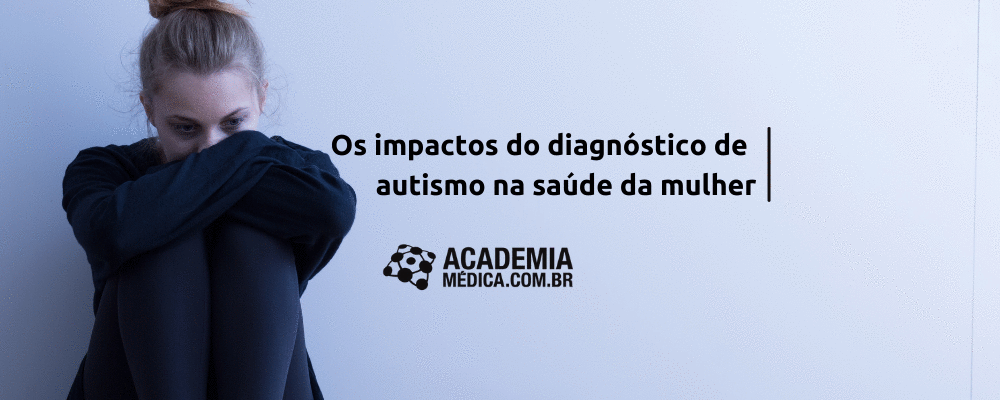 Os impactos do diagnóstico de autismo na saúde da mulher