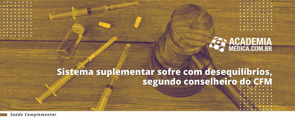Sistema suplementar sofre com desequilíbrios segundo conselheiro do CFM