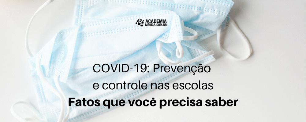 COVID-19: Prevenção e controle nas escolas - Fatos que você precisa saber