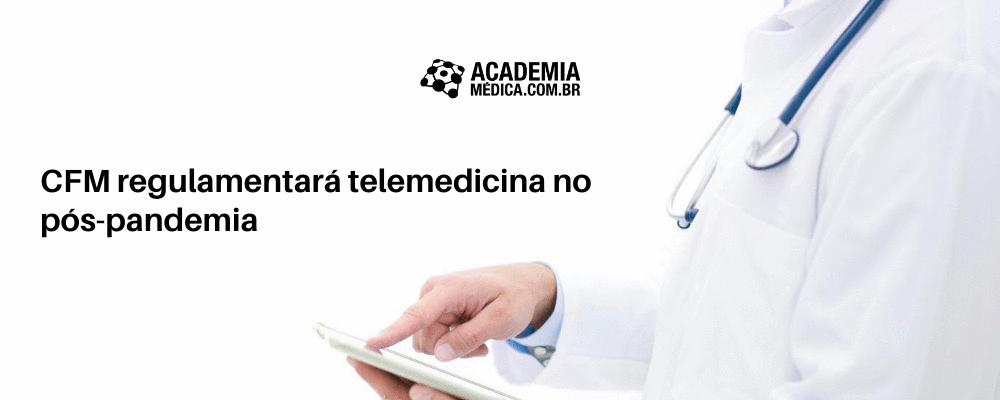 CFM regulamentará telemedicina no pós-pandemia