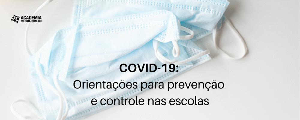 COVID-19: Orientações para prevenção e controle nas escolas