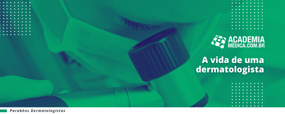 A vida de uma dermatologista