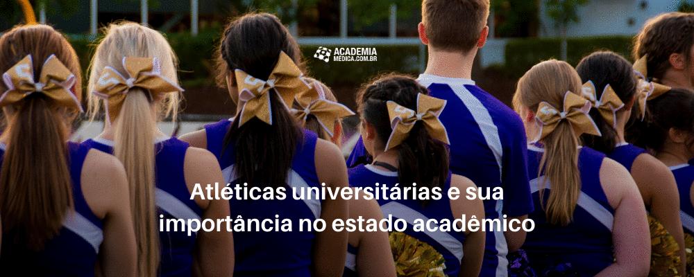 Atléticas universitárias e sua importância no estado acadêmico: um prisma que se sobrepõe aos eventos festivos