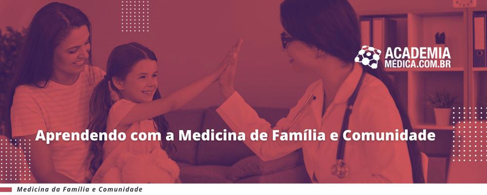 Aprendendo com a Medicina de Família e Comunidade