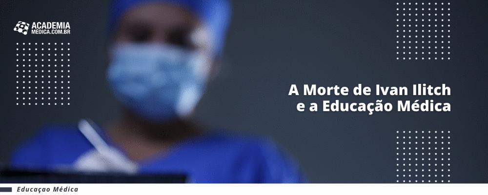 A Morte de Ivan Ilitch e a Educação Médica