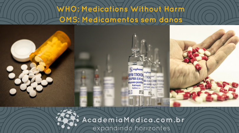 Medicamentos sem danos - O terceiro Desafio Global da OMS para a Segurança do Paciente