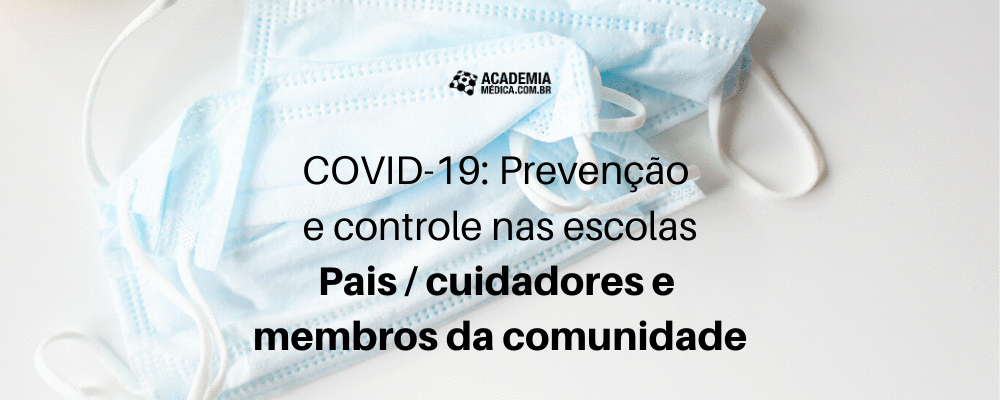 COVID-19: Prevenção e controle nas escolas - Pais / cuidadores e membros da comunidade