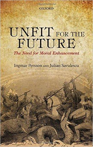 Livro Unfit for the Future, de Ingmar Perrson e Julian Savulescu.
