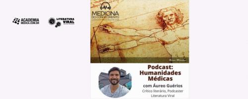 O curso Humanidades Médicas no podcast Medicina do Conhecimento