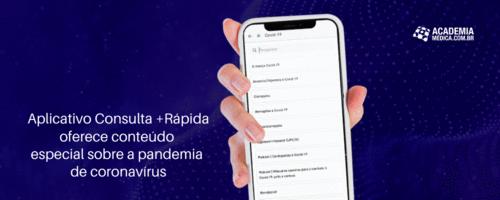 Aplicativo Consulta +Rápida oferece conteúdo especial sobre a pandemia de coronavírus