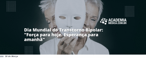 Dia Mundial do Transtorno Bipolar: