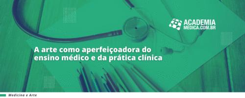 A arte como aperfeiçoadora do ensino médico e da prática clínica