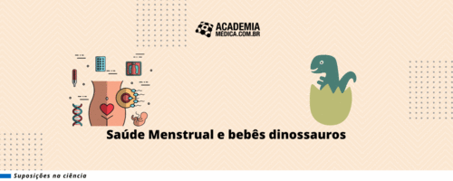 Saúde Menstrual e Bebês Dinossauros