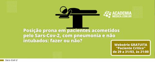 Posição prona em pacientes acometidos pelo Sars-Cov-2, com pneumonia e não intubados: fazer ou não?