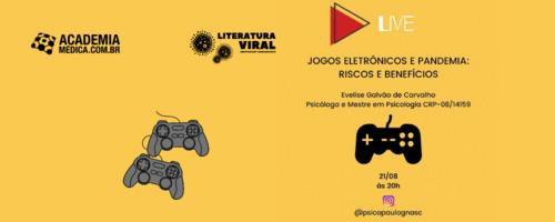 Jogos Eletrônicos e Pandemia: Riscos e Benefícios