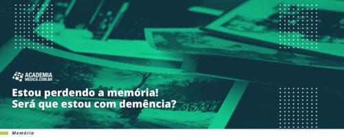 Estou perdendo a memória! Será que estou com demência?