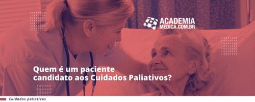 Quem é um paciente candidato aos Cuidados Paliativos?