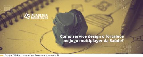 Como service design o fortalece no jogo multiplayer da Saúde?